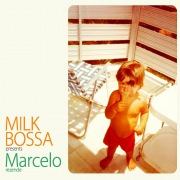MILK BOSSA presents Marcelo