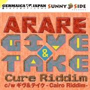 GIVE & TAKE -Cure Riddim- c/w ギヴ&テイク -Cairo Riddim-