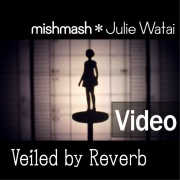 Veiled by Reverb(Music Video)