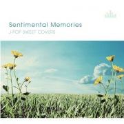 Sentimental Memories 〜J-POP SWEET COVERS〜