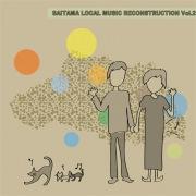 SAITAMA LOCAL MUSIC RECONSTRUCTION vol.2