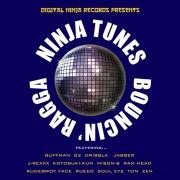 NINJA TUNES ''BOUNCIN' RAGGA''