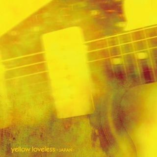 yellow loveless -JAPAN-