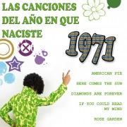 Las Canciones Del Ano que Naciste 1971