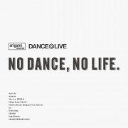 origami PRODUCTIONS × DANCE@LIVE present NO DANCE, NO LIFE.