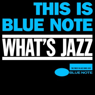 Whats Jazz - This Is The Blue Note