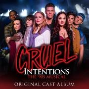 Cruel Intentions: The '90s Musical (Original Cast Album / 2019)