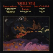 Maurice Ravel: Chansons Madecasses/Two Piano Pieces/Violin & Cello Sonata
