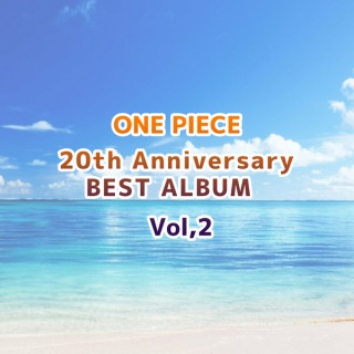 ONE PIECE 20th Anniversary BEST ALBUM Vol.2
