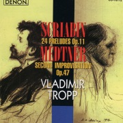 Scriabin: 24 Preludes Op. 11 - Medtner: Second Improvisation Op. 47