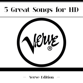 5 Great Songs For HD (Verve Edition)