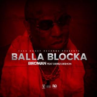 Balla Blocka feat. Derez Deshon