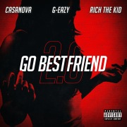 Go BestFriend 2.0 feat. G-Eazy, Rich The Kid