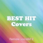 BEST HIT Covers 〜女性ヴォーカリスト 2〜