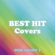 BEST HIT Covers 〜男性ヴォーカリスト 2〜