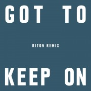 Got To Keep On (Riton Remix)