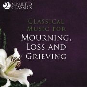 Classical Music for Mourning, Loss and Grieving
