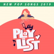 MY PLAY LIST -NEW POP SONGS 2019- ポップソング王道