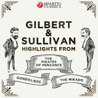 Gilbert & Sullivan: Highlights from - The Pirates of Penzance, The Mikado & The Gondoliers