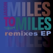 Miles To Miles Remixes