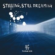 STILLING, STILL DREAMING