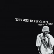 THE WAY HOPE GOES / PUSHER ON THE STREET (THAMEL TOWN DUB) / 智慧のDUB
