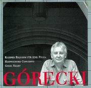 Górecki, Henryk: Kleines Requiem Für Eine Polka/Harpsichord Concerto/Good Night
