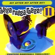 Ragga Ragga Ragga 11