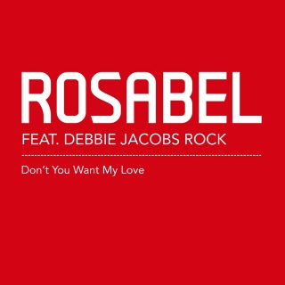 Don't You Want My Love (feat. Debbie Jacobs Rock)