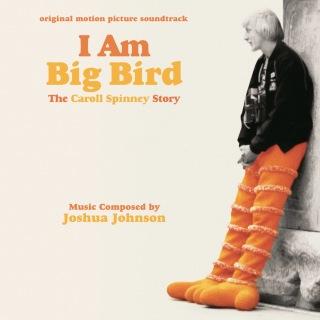 I Am Big Bird: The Caroll Spinney Story (Original Motion Picture Soundtrack)