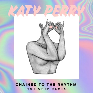 Chained To The Rhythm (Hot Chip Remix) feat. Skip Marley