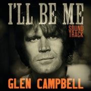 Glen Campbell: I'll Be Me | Original Motion Picture Soundtrack