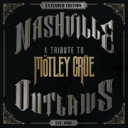 Nashville Outlaws - A Tribute To Mötley Crüe (Extended Edition)