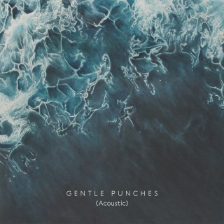 Gentle Punches (Acoustic)