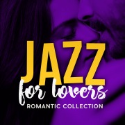 Jazz For Lovers: Romantic Collection