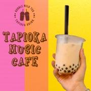 TAPIOKA MUSIC CAFE -タピオカ専門ミュージック-