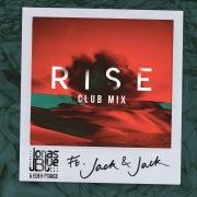 Rise (Jonas Blue & Eden Prince Club Mix) feat. Jack & Jack
