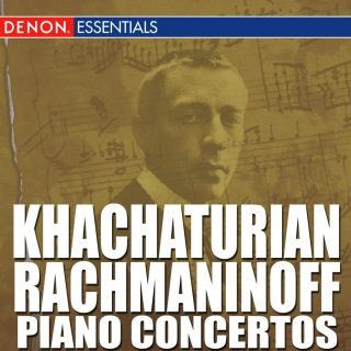 Khachaturian - Rachmaninoff Piano Concertos