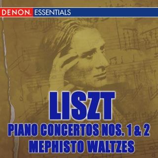 Liszt: Piano Concertos Nos. 1 & 2 - Mephisto Waltzes