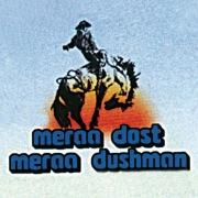 Meraa Dost Meraa Dushman