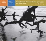 LATIN AMERICA  South America: Black Music in Praise of Oxala and Other Gods