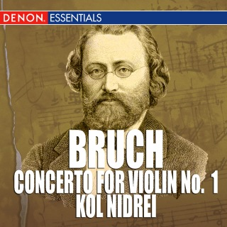 Bruch: Concerto for Violin No. 1 - Kol Nidrei