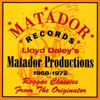 Lloyd Daley's Matador Productions 1968-72: Reggae Classics From The Originator