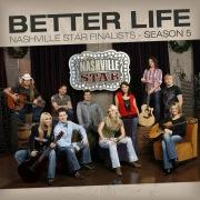 Better Life [Nashville Star Season 5]
