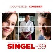 Consider (Titelsong Van 'Singel 39')