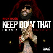 Keep Doin' That (Rich Bitch) feat. R. Kelly