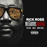 No Games (Remix) feat. Future, Wale, Meek Mill