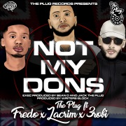 Not My Dons (feat. Fredo, Lacrim & 3Robi)