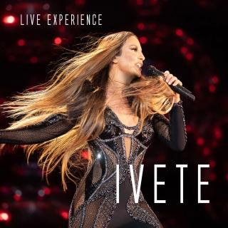 Ivete Sangalo Live Experience (Ao Vivo Em São Paulo / 2018)