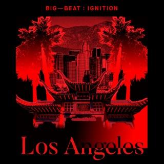 Big Beat Ignition: Los Angeles